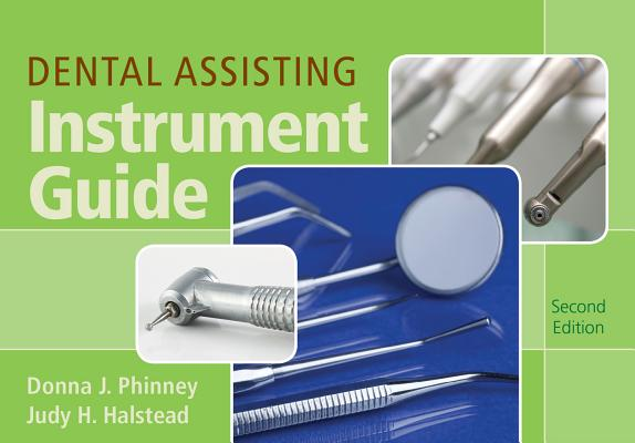 Dental Assisting Instrument Guide By Phinney, Donna J./ Halstead, Judy H.