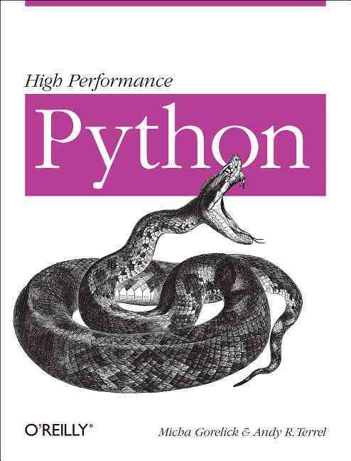 High Performance Python By Gorelick, Micha/ Terrel, Andy R.