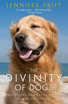 The Divinity of Dogs By Skiff, Jennifer