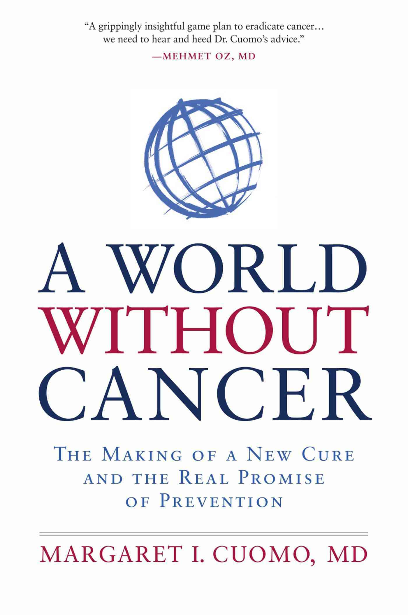 A World Without Cancer By Cuomo, Margaret I., M.D.